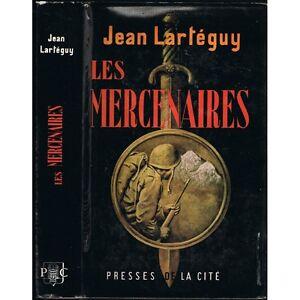 Les-MERCENAIRES-Jean-LARTEGUY-Anciens-de-COREfE-Aventurier-He-ro-ique-Pitoyable