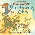 Blueberry Girl by Neil Gaiman (Paperback / softback)