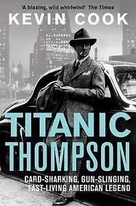 Titanic-Thompson-The-Man-Who-Bet-on-Everything-by-Kevin-Cook-New-Book