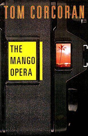 Mango Opera The Mango Opera Vol 1 By Tom Corcoran 1998 Hardcover
