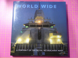 World-Wide-A-Portrait-Of-The-Royal-Netherlands-Navy-HB-BOOK-Dedicated-RARE-OOP