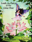 Leah - The Fairy of the Lime Tree: A Traditional Children's Story from Trinidad by Nisha Kissoon (Paperback, 2008)