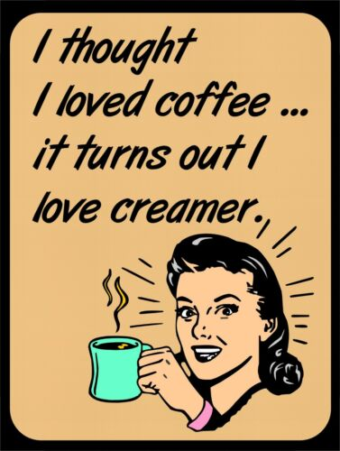 I Love Coffee Creamer Funny Retro Vintage Nostalgic Metal Sign 9x12