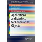 Applications and Markets for Cooperating Objects by Pedro Jose Marron, Luca Mottola, Stamatis Karnouskos, Jose Ramiro Martinez de Dios, Giancarlo Fortino (Paperback, 2014)