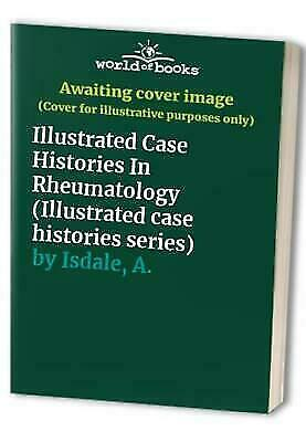 Illustrated Case Histories in Rheumatology by Hordon, L.
