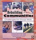 Rebuilding Communities: Challenges for Group Work by Alice E. Lamont, Harvey J. Bertcher, Linda Farris Kurtz (Paperback, 1999)