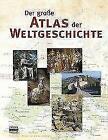 Der große Atlas der Weltgeschichte (2014, Gebundene Ausgabe)