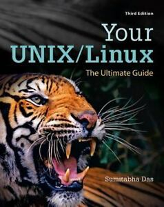 26a930915d5 Your Unix/Linux : The Ultimate Guide by Sumitabha Das (2012, Hardcover)