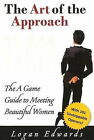 The Art of the Approach: The A Game Guide to Meeting Beautiful Women by Logan Edwards (Paperback, 2010)