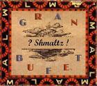 Gran Bufet von Shmaltz! (2012)