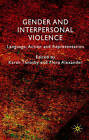 Gender and Interpersonal Violence: Language, Action and Representation by Palgrave Macmillan (Hardback, 2008)