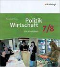 Politik/Wirtschaft 7 / 8. Arbeitsbuch. Gymnasieum. Nordrhein-Westfalen. Neubearbeitung (2012, Gebundene Ausgabe)