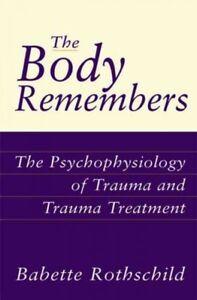 Body-Remembers-The-Psychophysiology-of-Trauma-and-Trauma-Treatment-Hardcov