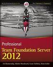 Professional Team Foundation Server 2012 von Ed Blankenship, Brian Keller, Grant Holliday und Martin Woodward (2013, Taschenbuch)