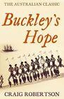 Buckley's Hope: A Novel by Craig Robertson (Paperback, 2014)