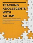 Teaching Adolescents with Autism: Practical Strategies for the Inclusive Classroom by Walter G. Kaweski (Paperback, 2014)