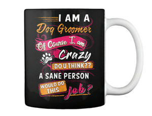 Printed Awesome Dog Groomer - I Am A Grommer Of Course Crazy Do Gift Coffee Mug