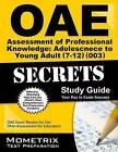 Oae Assessment of Professional Knowledge Adolescence to Young Adult (7-12) (003) Secrets Study Guide: Oae Test Review for the Ohio Assessments for Educators by Mometrix Media LLC (Paperback / softback, 2016)
