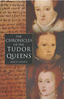 Chronicles of the Tudor Queens by D.M. Loades (Hardback, 2002)