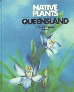 NATIVE-PLANTS-QUEENSLAND-VOLUME-2-Keith-A-W-Williams
