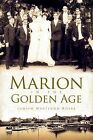 Marion in the Golden Age by Judith Westlund Rosbe (Paperback / softback, 2009)