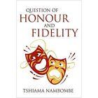 Question of Honour and Fidelity Nambombe Authorhouse Hardback 9781452018003