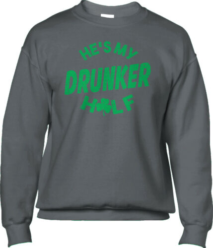 Hes My Drunker Half Green St Patricks Day Couples Costume Funny Mens Sweatshirt