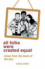 All Folks Were Created Equal: Poems, Humor by Melvia F Miller (Paperback / softback, 2002)