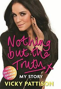 Pattison-Vicky-Nothing-But-the-Truth-My-Story-Like-New-Hardcover