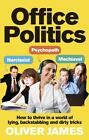 Office Politics von Oliver James (2014, Taschenbuch)