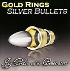 Gold Rings Silver Bullets by Jay Gordon (CD, 2009, Shuttle Music)