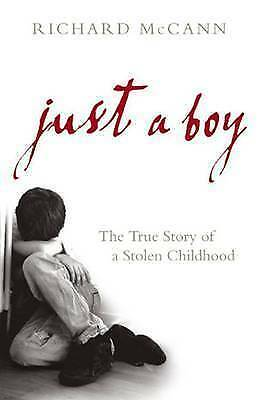 1 of 1 - Just a Boy: The True Story of a Stolen Childhood, McCann, Richard Hardback Book