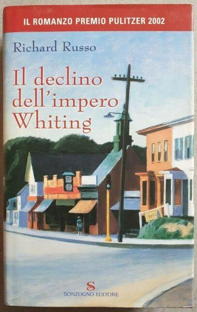 Il declino dell'impero Whiting (1a ed. Sonzogno 2003) - Richard Russo D4