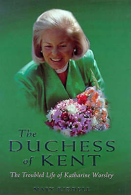 The Duchess of Kent: The Troubled Life of Katharine Worsley-ExLibrary