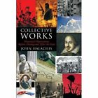 Collective Works Historical Observations Before During and After The Fact John