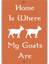 Where My Goats Are Indoor/Outdoor Aluminum No Rust No Fade Barn Sign