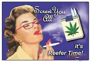 Screw-You-All-It-039-s-Reefer-Time-funny-fridge-magnet-ep