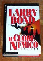 "Larry Bond ""IL CUORE NEMICO"" Mondadori Superblues 1ªEd. (copertina rigida)"