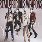 You Love You von Semi Precious Weapons (2010)