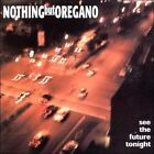 See the Future Tonight by Nothing But Oregano (CD, Oct-1999, Llist Records)