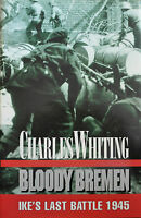 Bloody Bremen By Charles Whiting (1998, Hardcover)
