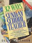 32 Ways to be a Great Sunday School Teacher by Delia Halverson (Paperback, 1997)