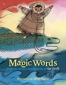 Magic-Words-From-the-Ancient-Oral-Tradition-of-the-Inuit-by-Vanita