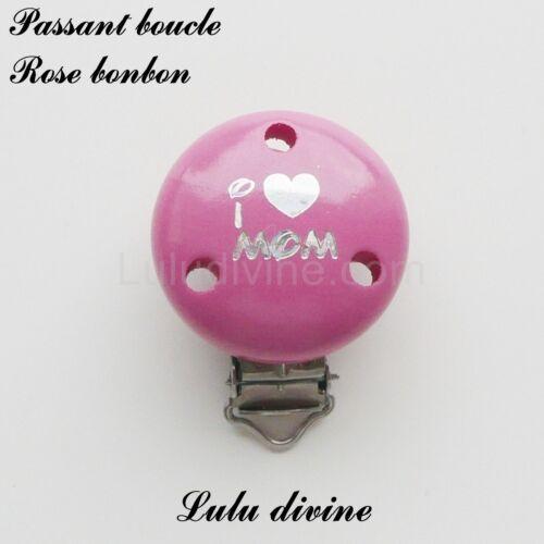 passant boucle I LOVE MOM : Rose bonbon attache tétine Pince // Clip en bois