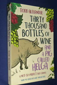 THIRTY-THOUSAND-BOTTLES-OF-WINE-AND-A-PIG-CALLED-HELGA-Todd-Alexander-TREECHANGE