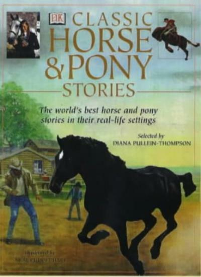 Classic Horse and Pony Stories By Diana Pullein-Thompson, Neal Puddephatt