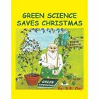 Green Science Saves Christmas by D B Clay (Paperback / softback, 2015)