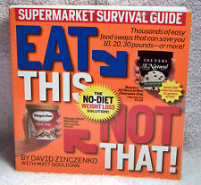 Eat This, Not That! : The No-Diet Weight Loss Solution! by Matt Goulding