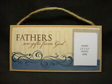 FATHERS ARE GIFTS FROM GOD Photo PLAQUE Wood SIGN picture frame DAD DADDY PA new