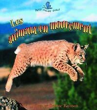 Les Animaux En Mouvement (Le Petit Monde Vivant  Small Living World) (French Edi